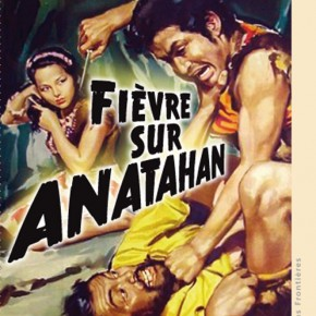« The saga of Anatahan » « Fièvre sur Anatahan » ou la femme perdue. Josef von Sternberg 1953